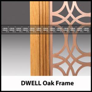 Antique Copper Oak frame CASAREVO DWELL screens